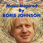 Music Inspired By Boris Johnson by Various Artists