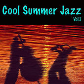 Cool Summer Jazz, Vol. 1 by Various Artists