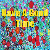 Have A Good Time de Various Artists