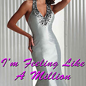 I'm Feeling Like A Million by Various Artists