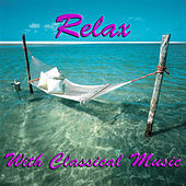 Relax With Classical Music de Various Artists