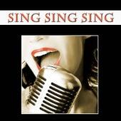 Sing, Sing, Sing de Various Artists