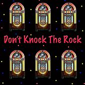 Don't Knock the Rock von Various Artists