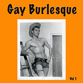 Gay Burlesque, Vol. 1 by Various Artists