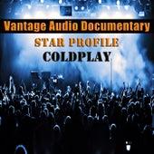 Vantage Audio Documentary: Star Profile, Coldplay de Vantage