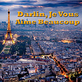 Darling, Je Vous Aime Beaucoup de Various Artists