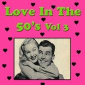 Love in the 50's, Vol. 3 von Various Artists