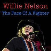 The Face Of A Fighter by Willie Nelson
