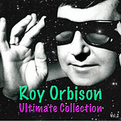 Ultimate Collection, Vol. 2 by Roy Orbison