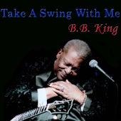 Take A Swing With Me de B.B. King
