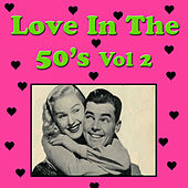 Love in the 50's, Vol. 2 by Various Artists