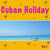 Cuban Holiday, Vol. 2 de Various Artists