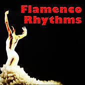 Flamenco Rhythms by Various Artists