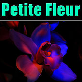 Petite Fleur by Various Artists