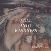 Fall into Kindness de NCC Worship