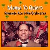Mama Yo Quiero by Edmundo Ros