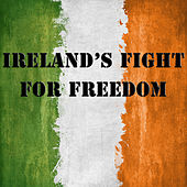 Ireland's Fight For Freedom by Various Artists