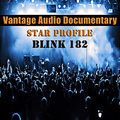 Vantage Audio Documentary: Star Profile, Blink 182 de Vantage