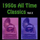 1950's All Time Classics, Vol. 2 by Various Artists