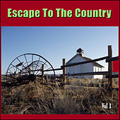 Escape To The Country, Vol. 1 by Various Artists