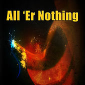 All 'Er Nothing by Various Artists