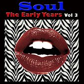 Soul The Early Years, Vol. 3 von Various Artists