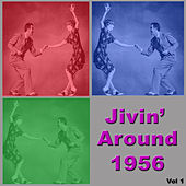 Jivin' Around 1956, Vol. 1 by Various Artists