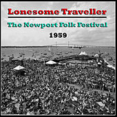 Lonesome Traveller - The Newport Folk Festival 1959 (Live) by Various Artists