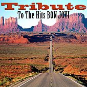 Tribute To The Hits Of Bon Jovi by Various Artists