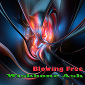Blowing Free de Wishbone Ash