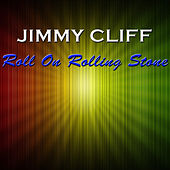 Roll On Rolling Stone von Jimmy Cliff