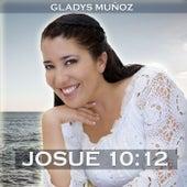 Josué 10:12 de Gladys Muñoz