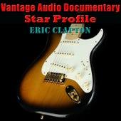 Vantage Audio Documentary: Star Profile, Eric Clapton de Vantage