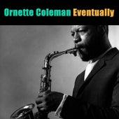 Eventually von Ornette Coleman