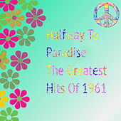 Halfway to Paradise: The Greatest Hits of 1961 by Various Artists