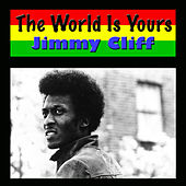 The World Is Yours by Jimmy Cliff