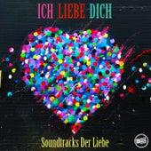Ich liebe dich-Soundtracks der Liebe von Various Artists