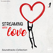 Streaming with Love, Soundtracks Collection Vol.1 (The Complete Edition) von Various Artists