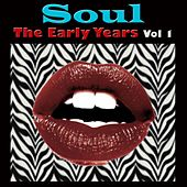 Soul The Early Years, Vol. 1 de Various Artists