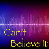 Can't Believe It by Various Artists