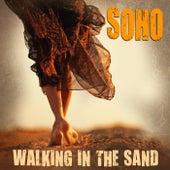Soho - Walking In The Sand by Soho