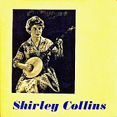 Shirley Collins (Remastered) by Shirley Collins
