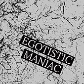 Egotistic maniac by James