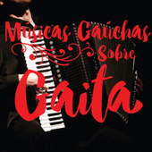 Músicas Gaúchas Sobre Gaita by Various Artists