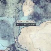 Fade Into You by Mellancolia