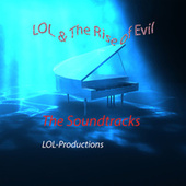 LOL & the Rise of Evil the Soundtracks by LOL-Productions