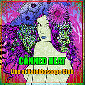 Canned Heat - Live at Kaleidoscope Club von Canned Heat