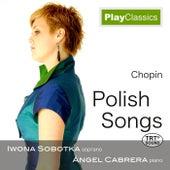 Chopin Polish Songs by Iwona Sobotka