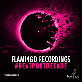 Flamingo Recordings #Beatportdecade Progressive House von Various Artists