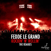 Rockin' N' Rollin' (The Remixes) by Fedde Le Grand